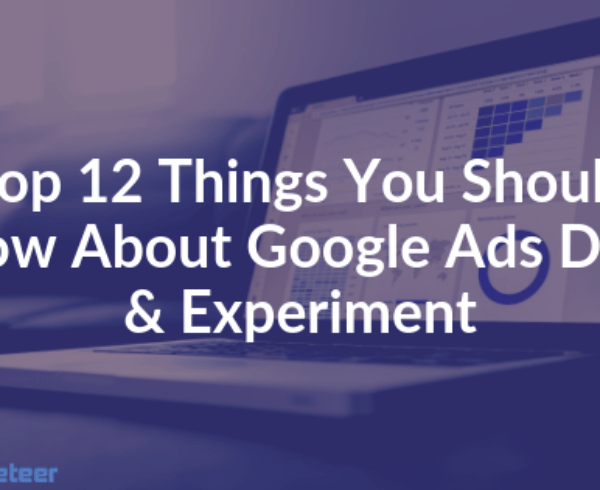 google ads draft and experiment